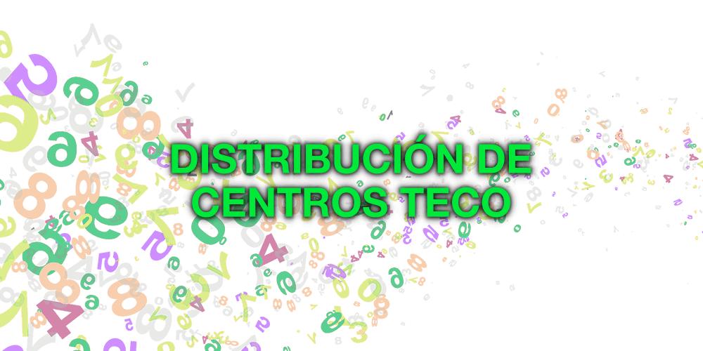 Distribución de Centros TECO según Comunidades Autónomas y Provincias